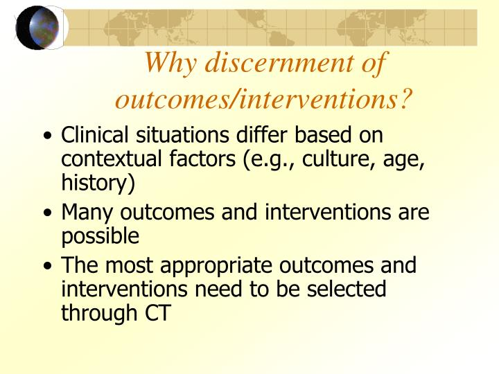 Why discernment of outcomes/interventions?