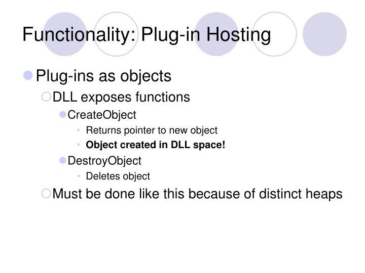 Functionality: Plug-in Hosting