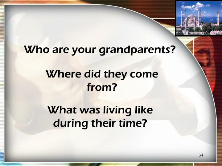 Who are your grandparents?