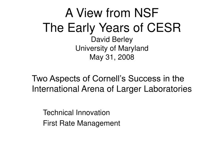 a view from nsf the early years of cesr david berley university of maryland may 31 2008 n.