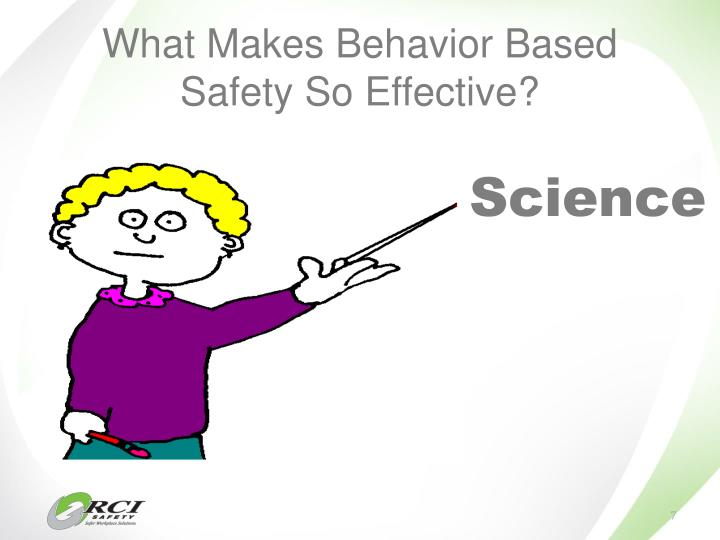 What Makes Behavior Based Safety So Effective?