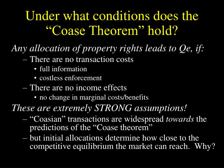 "Under what conditions does the ""Coase Theorem"" hold?"