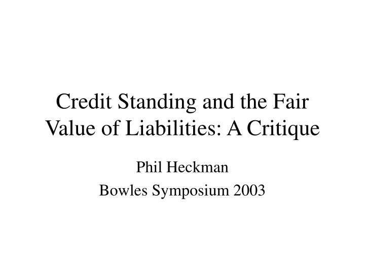 credit standing and the fair value of liabilities a critique n.