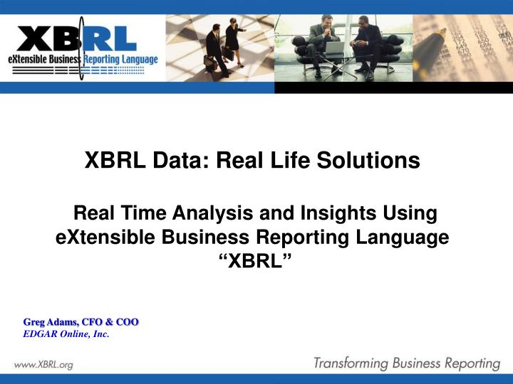 PPT - XBRL Data: Real Life Sol...