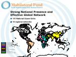 strong national presence and effective global network