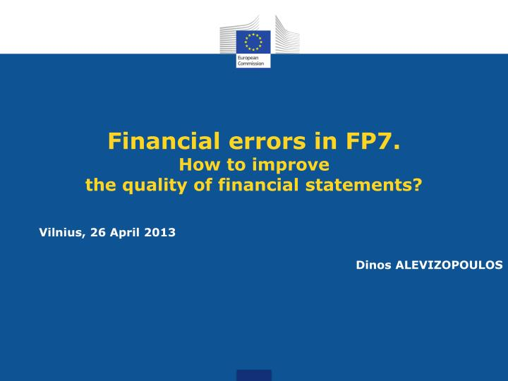 financial errors in fp7 how to improve the quality of financial statements n.