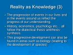 reality as knowledge 3