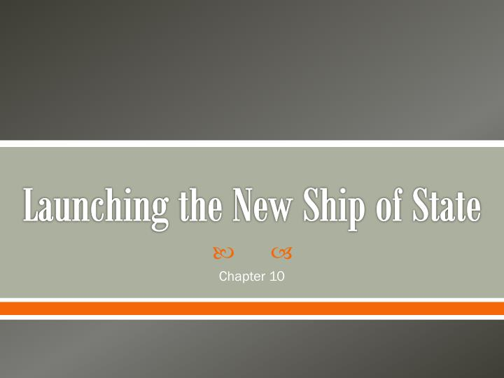 launching the new ship of state n.