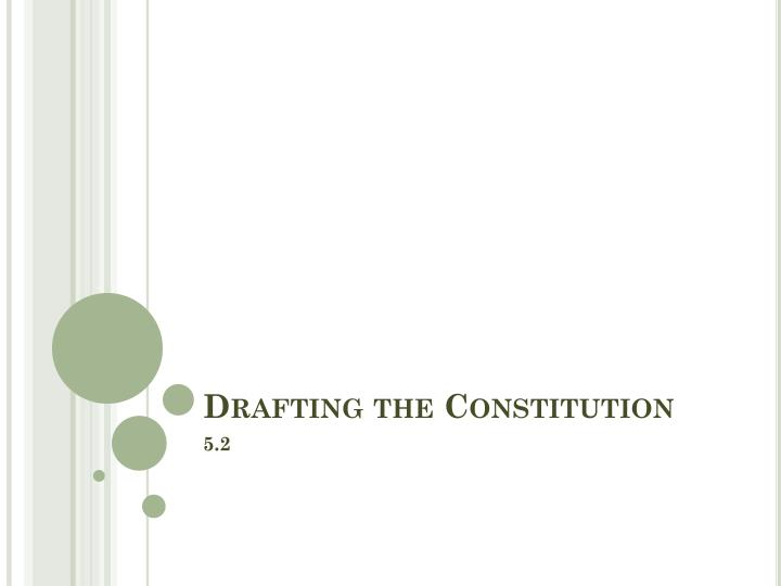 drafting the constitution n.