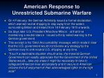 american response to unrestricted submarine warfare