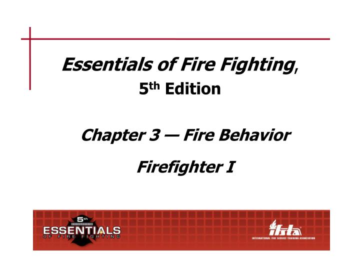 essentials of fire fighting 5 th edition n.