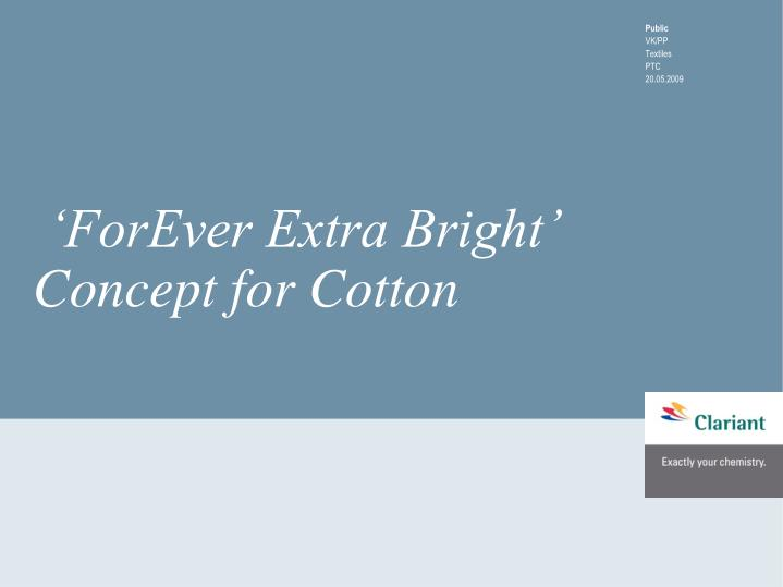 forever extra bright concept for cotton n.