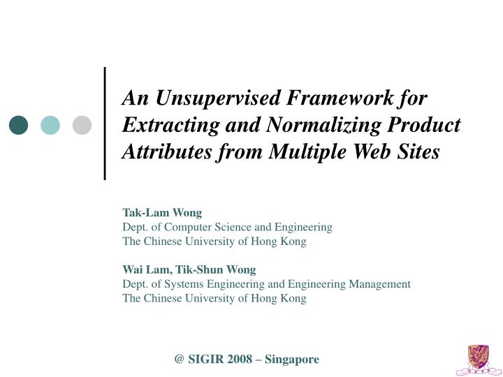 an unsupervised framework for extracting and normalizing product attributes from multiple web sites n.