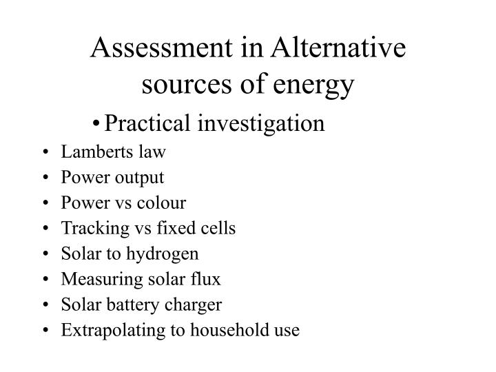 Assessment in Alternative sources of energy