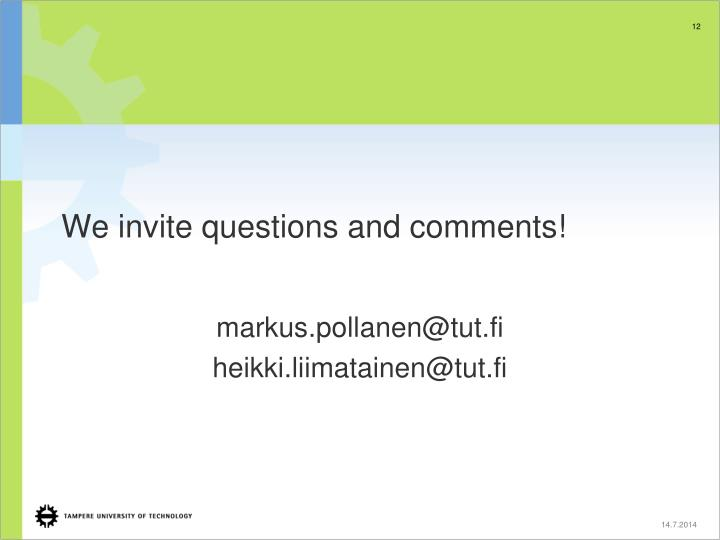 We invite questions and comments!
