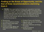 finding on the areas of opportunity and the first of three recommendations stemming from it