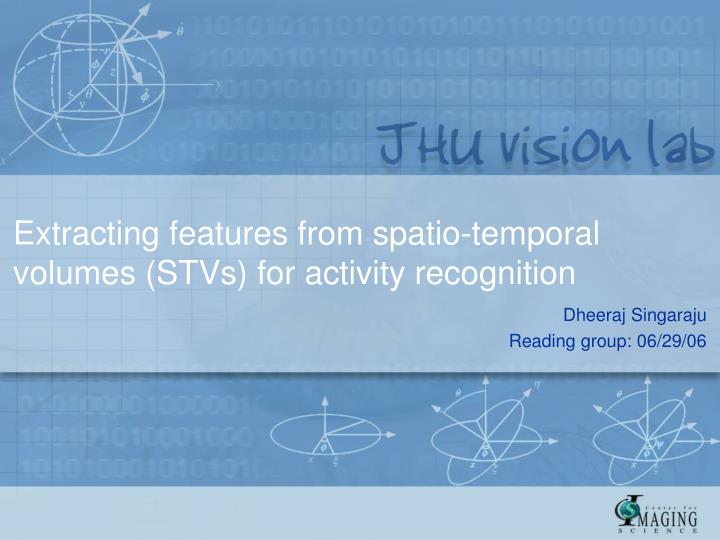 extracting features from spatio temporal volumes stvs for activity recognition n.