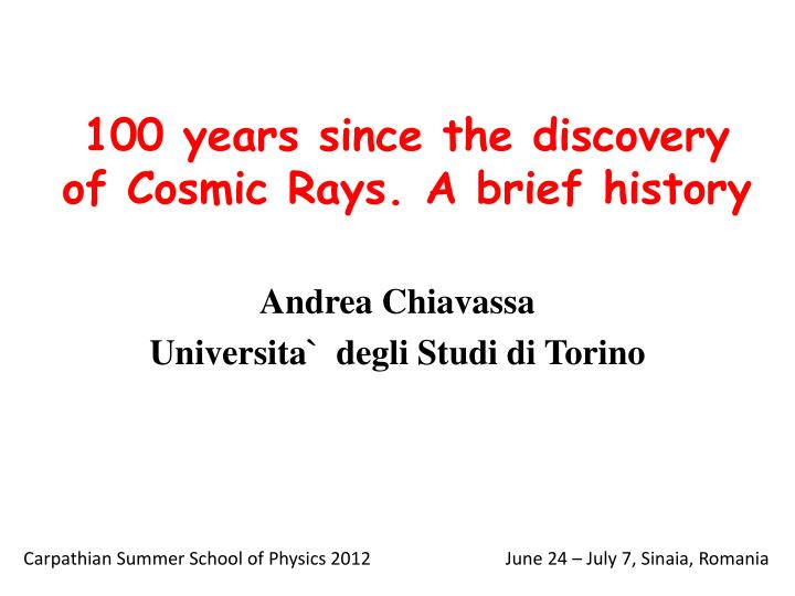100 years since the discovery of cosmic rays a brief history n.