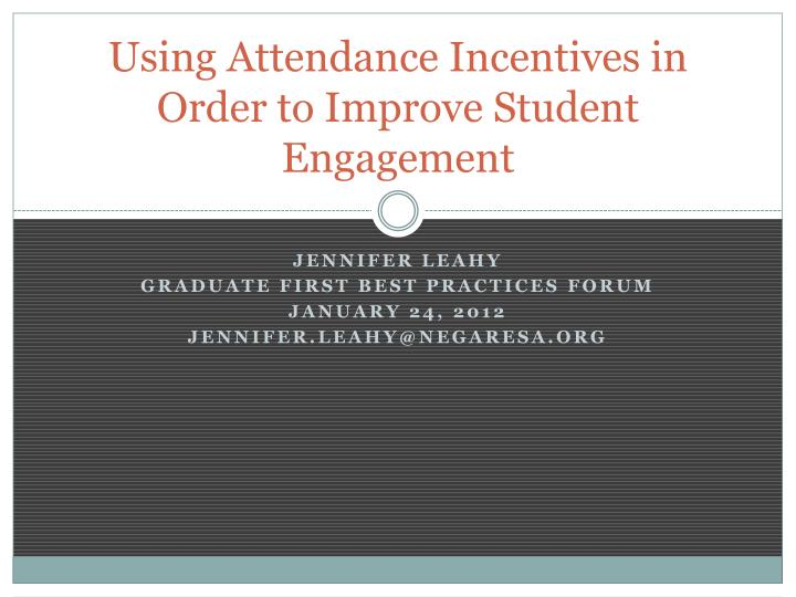 using attendance incentives in order to improve student engagement n.