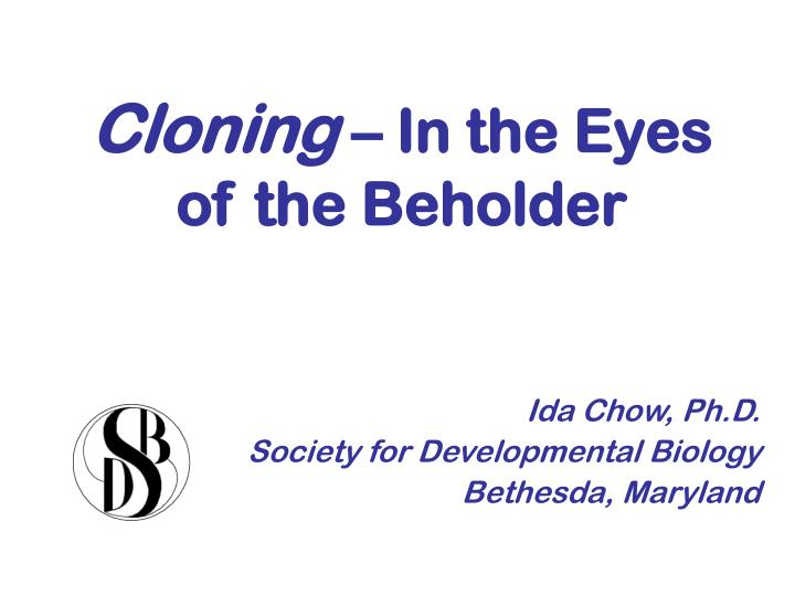 cloning in the eyes of the beholder n.