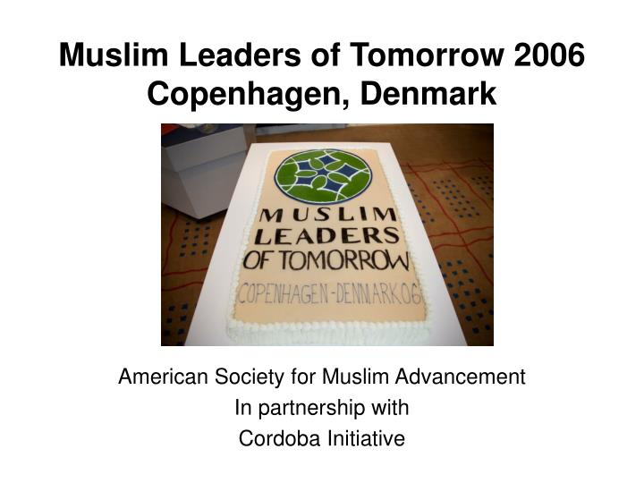 muslim leaders of tomorrow 2006 copenhagen denmark n.
