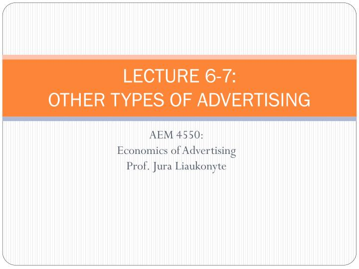 lecture 6 7 other types of advertising n.