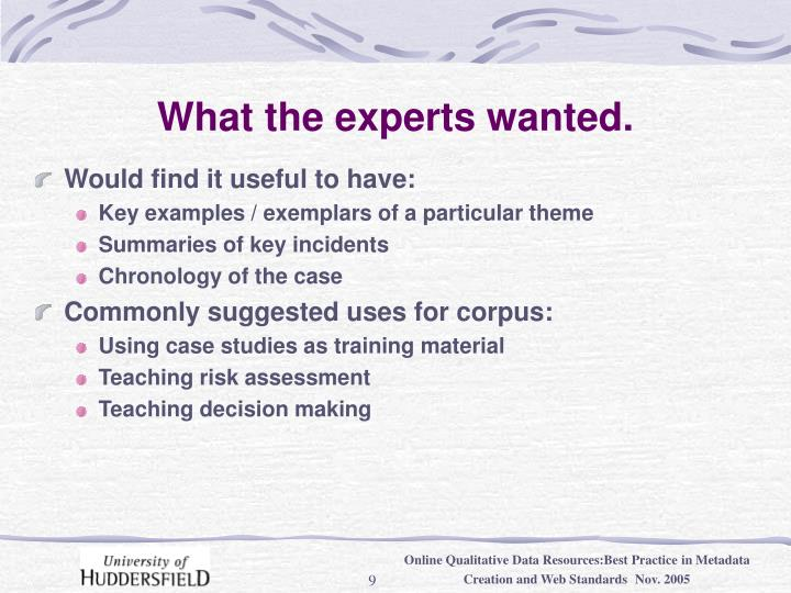 What the experts wanted.