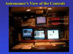 astronomer s view of the controls
