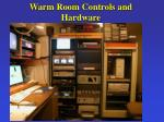 warm room controls and hardware