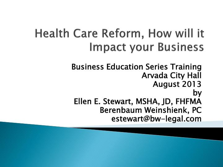 health care reform how will it impact your business n.