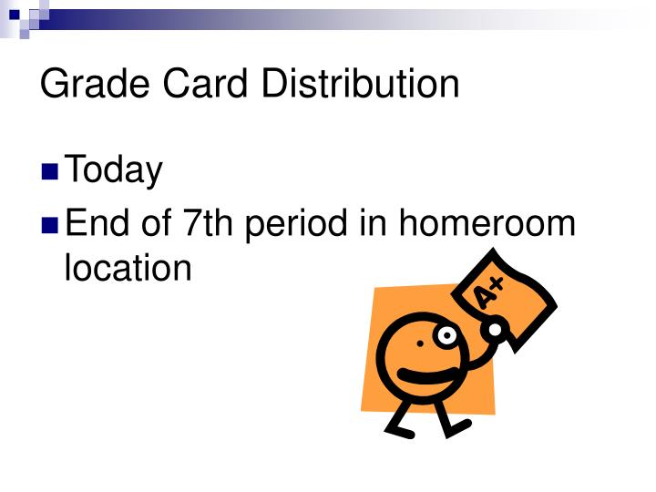 Grade Card Distribution