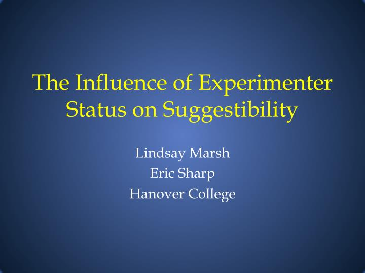 the influence of experimenter status on suggestibility n.