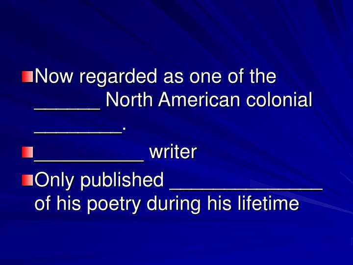 Now regarded as one of the ______ North American colonial ________.
