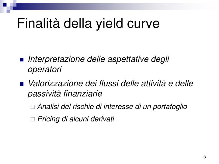 Finalit della yield curve