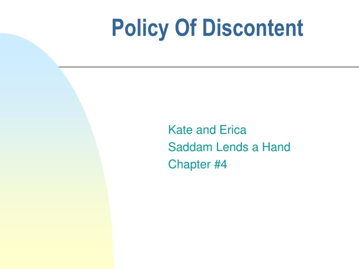 policy of discontent n.