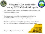 using the scan mode while bearing cospas sarsat signals