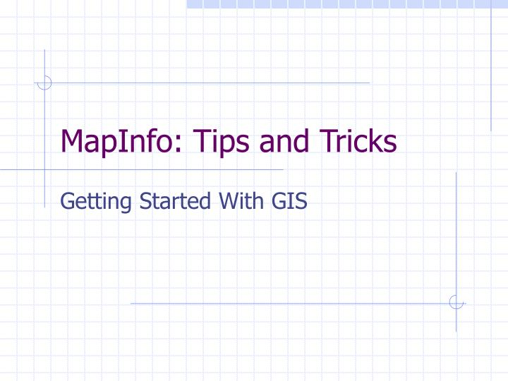 mapinfo tips and tricks n.
