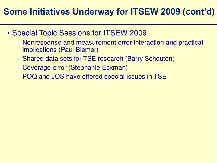 Some Initiatives Underway for ITSEW 2009 (cont'd)