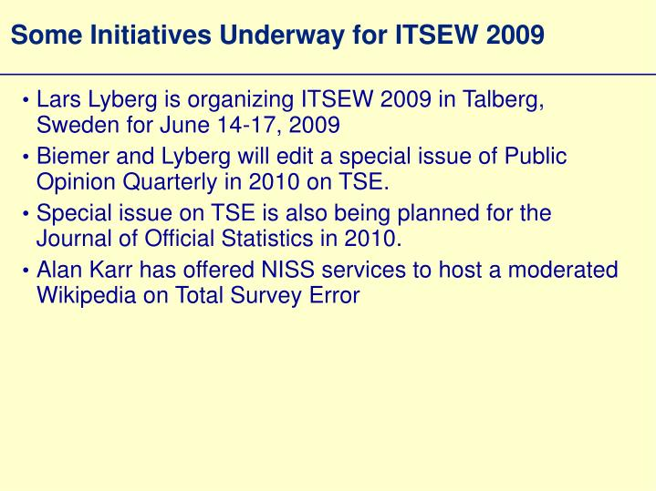 Some Initiatives Underway for ITSEW 2009