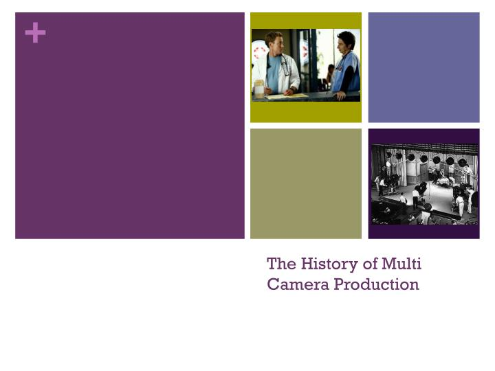 the history of multi camera production n.