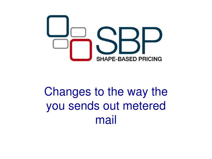 changes to the way the you sends out metered mail n.