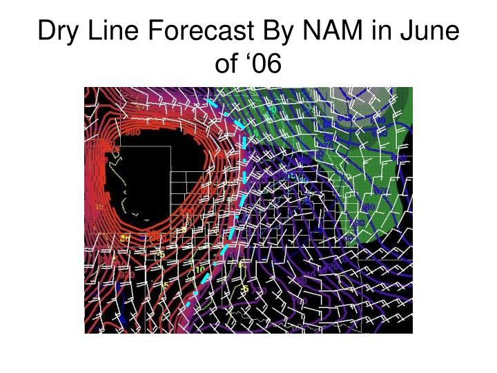 Dry Line Forecast By NAM in June of '06