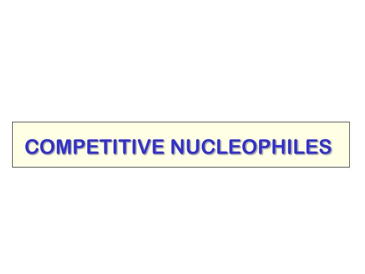 competing nucleophiles lab Competitive nucleophilic substitution of butanol with hbr and hcl part one uofgchem2700 loading unsubscribe from uofgchem2700 cancel unsubscribe working.