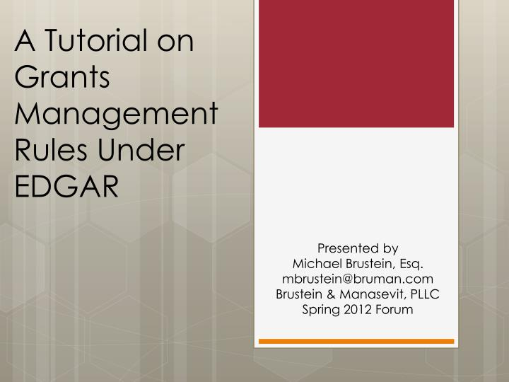 A tutorial on grants management rules under edgar