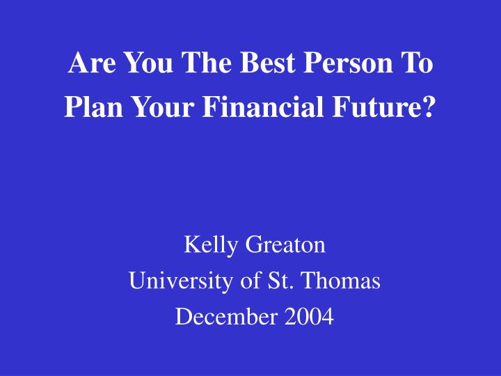 are you the best person to plan your financial future n.