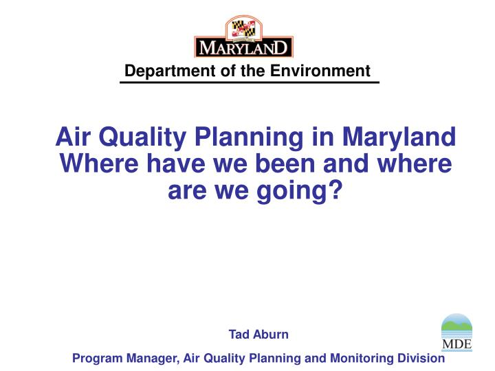 air quality planning in maryland where have we been and where are we going n.