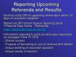 reporting upcoming referenda and results