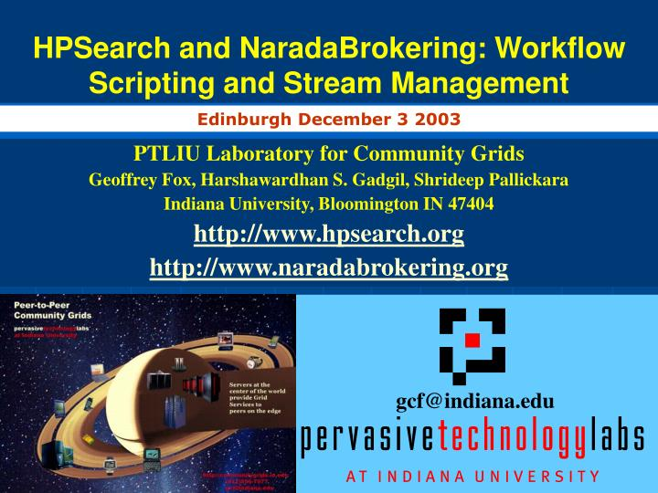Hpsearch and naradabrokering workflow scripting and stream management
