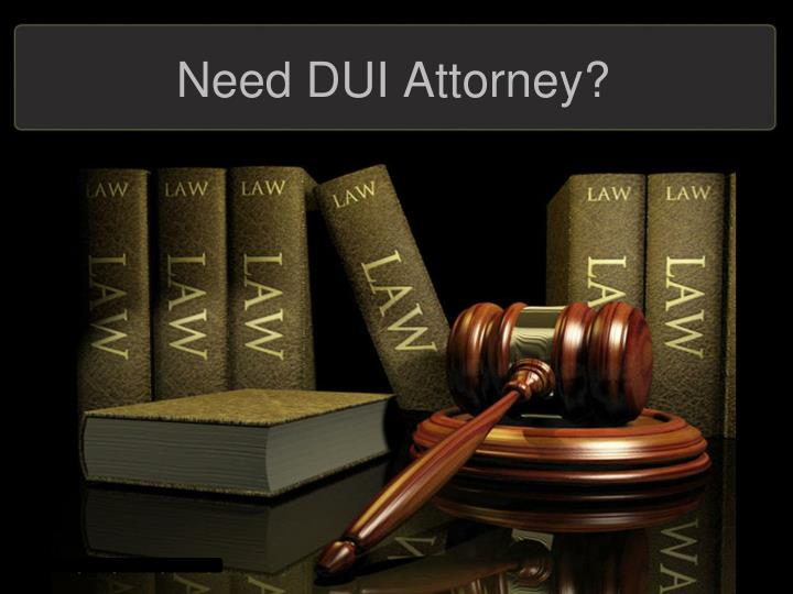 need dui attorney n.