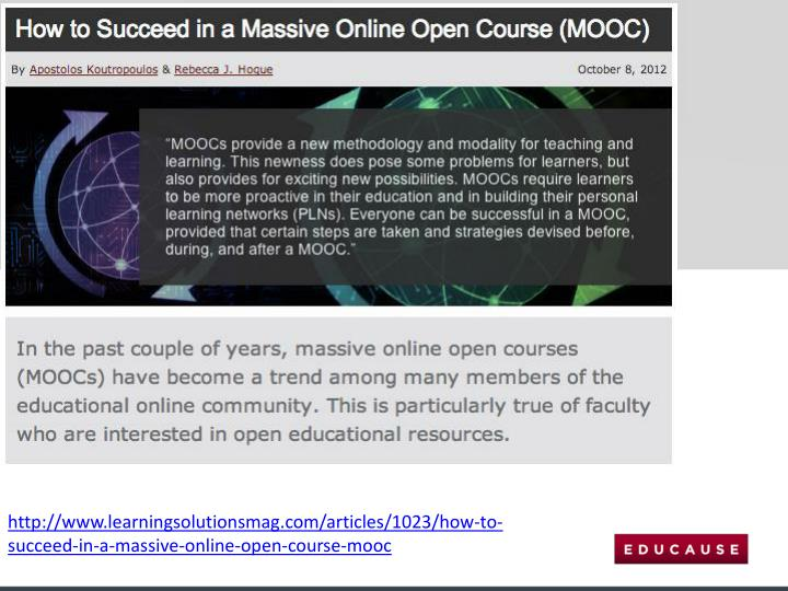 http://www.learningsolutionsmag.com/articles/1023/how-to-succeed-in-a-massive-online-open-course-